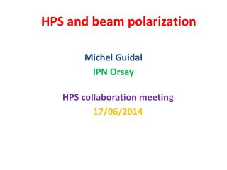 HPS and  beam polarization