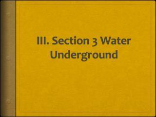 III. Section 3 Water Underground