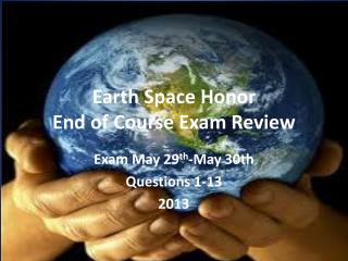 Earth Space Honor  End of Course Exam Review
