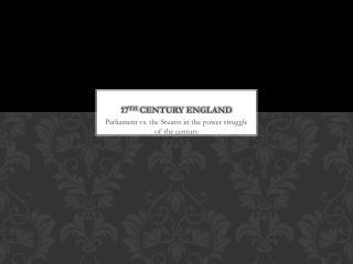 17 th  Century England