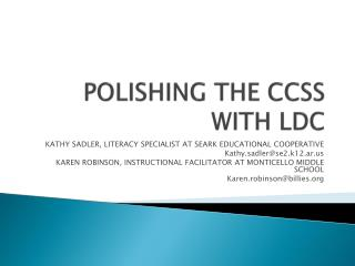 POLISHING THE CCSS WITH LDC