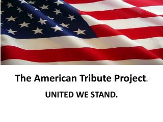 The American Tribute Project ®