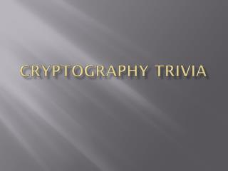 Cryptography Trivia