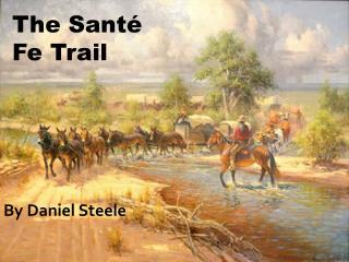 The Santé Fe Trail