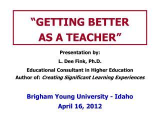 �GETTING BETTER  AS A TEACHER�