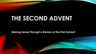 THE SECOND advent