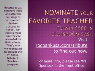 NOMINATE  YOUR  FAVORITE TEACHER  to win $500 in classroom cash