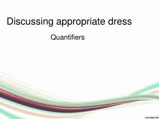 Discussing appropriate dress