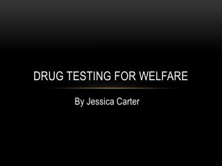 Drug Testing for Welfare