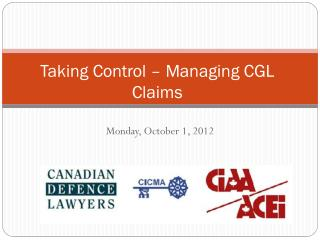 Taking Control � Managing CGL Claims