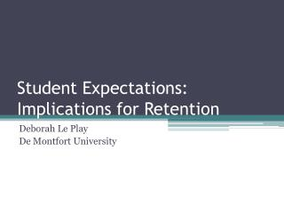 Student Expectations: Implications for Retention