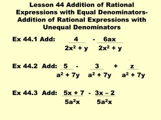 Lesson 44 Addition of Rational Expressions with Equal Denominators-Addition of Rational Expressions with Unequal Denomin