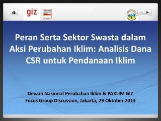 Dewan Nasional Perubahan Iklim & PAKLIM GIZ Focus Group Discussion, Jakarta, 29  Oktober  2013