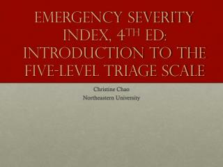 Emergency Severity  Index, 4 th ed :  Introduction to the five-level Triage Scale