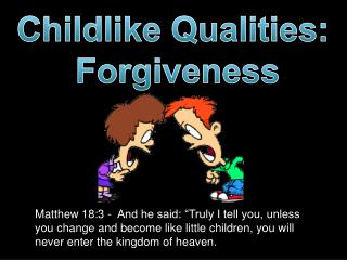 Childlike Qualities:  Forgiveness