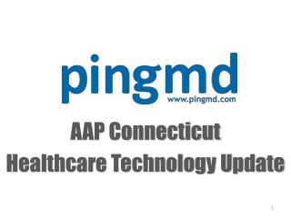 AAP Connecticut Healthcare Technology Update