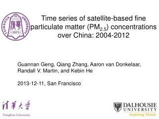 Guannan Geng, Qiang Zhang , Aaron van Donkelaar,  Randall V. Martin ,  and  Kebin He