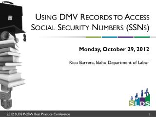 Using DMV Records to Access Social Security Numbers (SSNs)