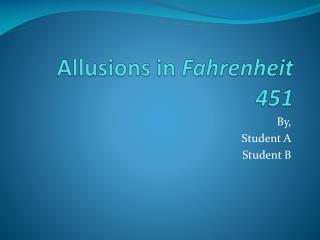 Allusions in  Fahrenheit 451