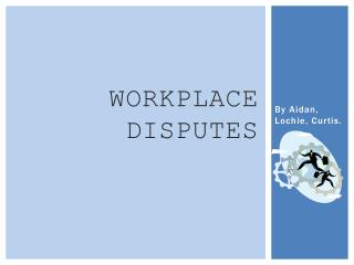 Workplace Disputes