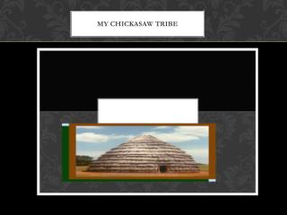 My Chickasaw tribe