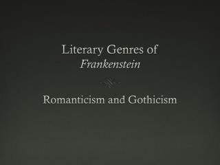 Literary Genres of  Frankenstein