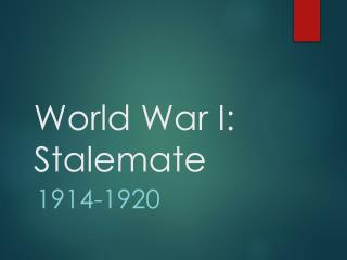 World War I: Stalemate