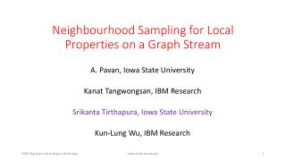 Neighbourhood Sampling for Local Properties on a Graph Stream