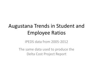 Augustana  Trends in Student and Employee Ratios