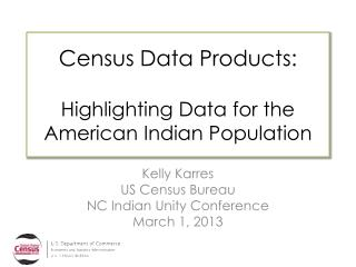 Census Data Products:  Highlighting Data for the American Indian Population