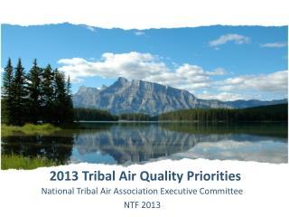 2013 Tribal Air  Quality Priorities