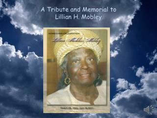 A Tribute and Memorial to  Lillian H. Mobley