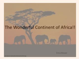 The Wonderful Continent of Africa!!
