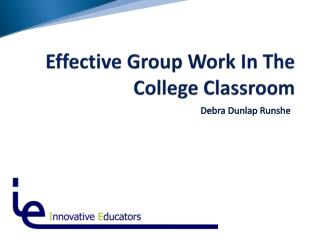 Effective Group Work In The College Classroom