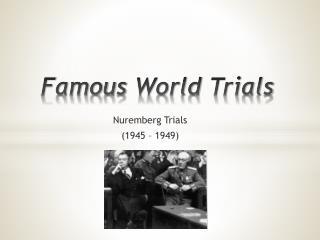 F amous  World  Trials