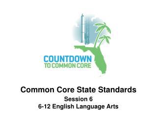 Session 6 6-12 English Language Arts