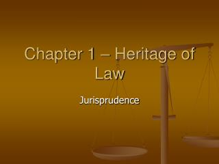 Chapter 1 � Heritage of Law