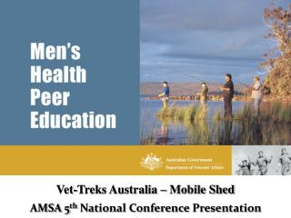 Vet-Treks Australia – Mobile Shed AMSA 5 th  National Conference Presentation