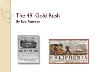 The 49' Gold Rush