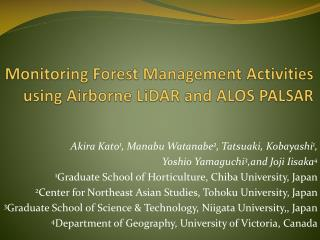 Monitoring Forest Management Activities using Airborne  LiDAR  and ALOS PALSAR