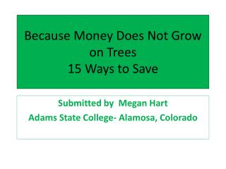 Because Money Does Not Grow on Trees 15 Ways to Save