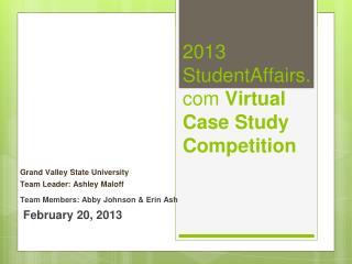 2013 StudentAffairs  Virtual Case Study Competition