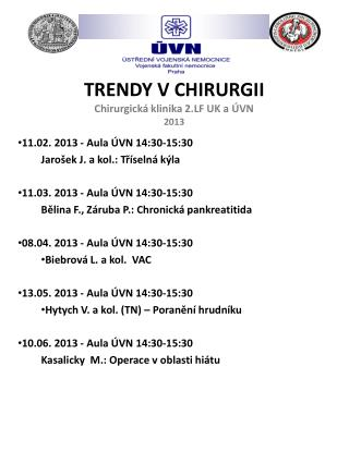 TRENDY V CHIRURGII Chirurgická klinika 2.LF UK a  ÚVN 2013