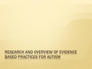 Research and Overview of Evidence Based Practices for Autism