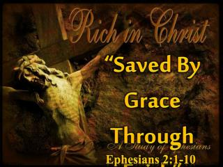 """Saved By Grace Through Faith"""