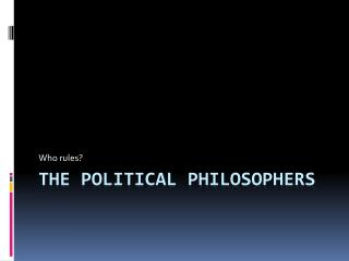The Political Philosophers
