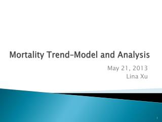 Mortality  Trend�Model  and Analysis