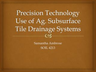 Precision Technology Use of Ag. Subsurface Tile Drainage Systems