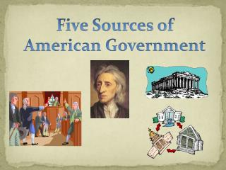 Five Sources of American Government