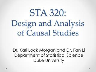 STA 320:  Design and Analysis of Causal Studies